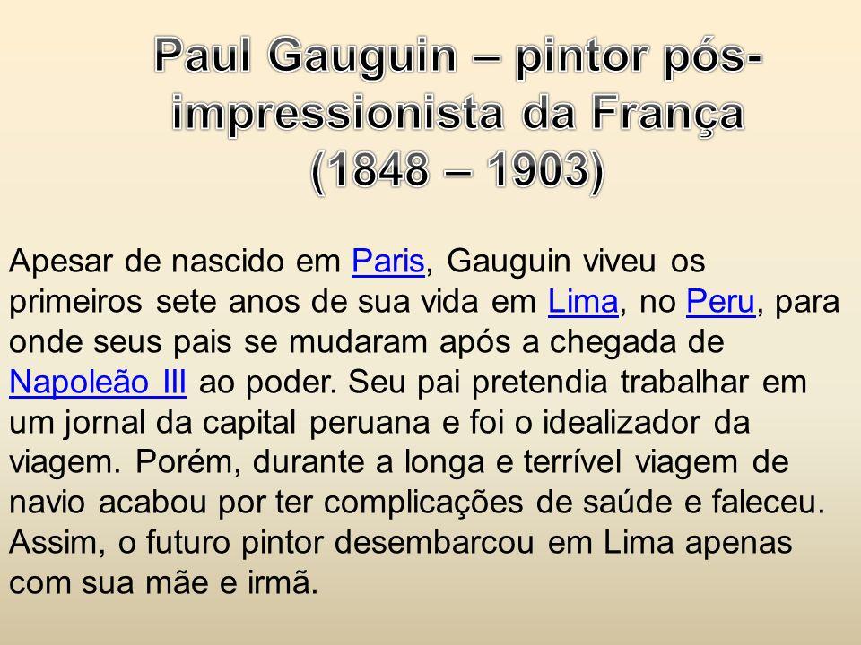 Paul Gauguin – pintor pós- impressionista da França
