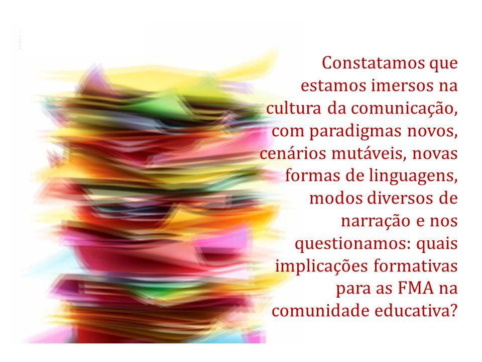 Constatamos que estamos imersos na cultura da comunicação, com paradigmas novos, cenários mutáveis, novas formas de linguagens, modos diversos de narração e nos questionamos: quais implicações formativas para as FMA na comunidade educativa
