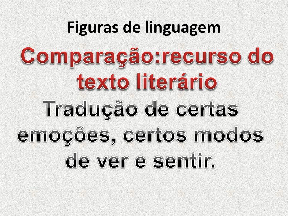 Comparação:recurso do texto literário