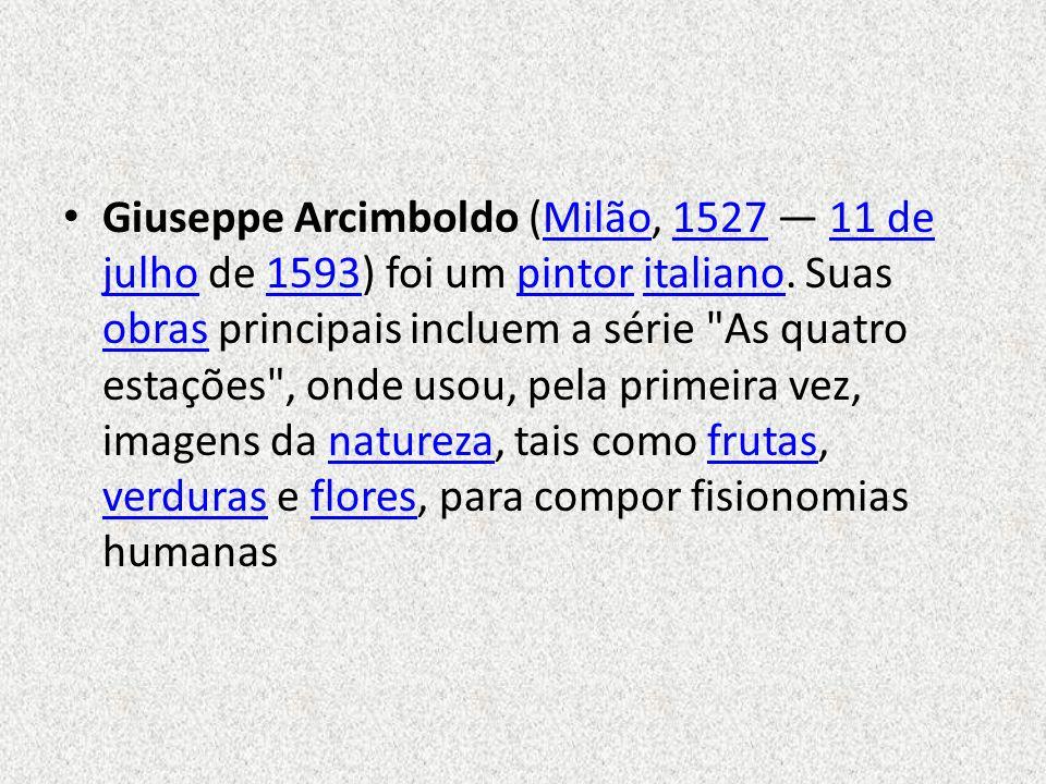Giuseppe Arcimboldo (Milão, 1527 — 11 de julho de 1593) foi um pintor italiano.