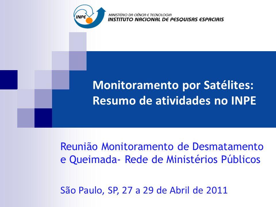 Monitoramento por Satélites: Resumo de atividades no INPE
