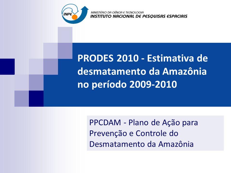 PRODES 2010 - Estimativa de desmatamento da Amazônia no período 2009-2010