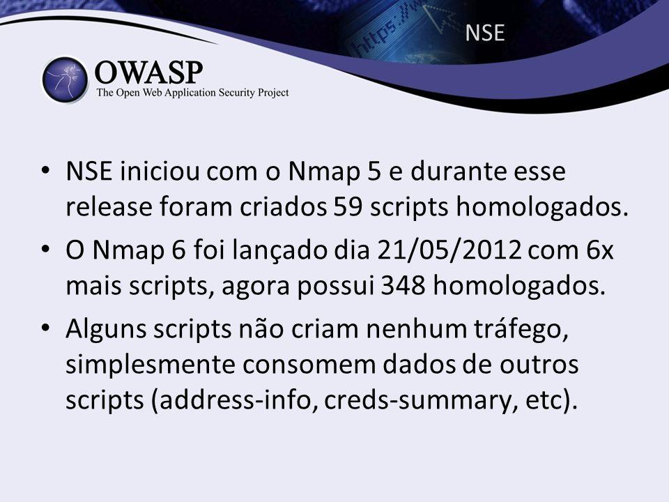 NSE NSE iniciou com o Nmap 5 e durante esse release foram criados 59 scripts homologados.