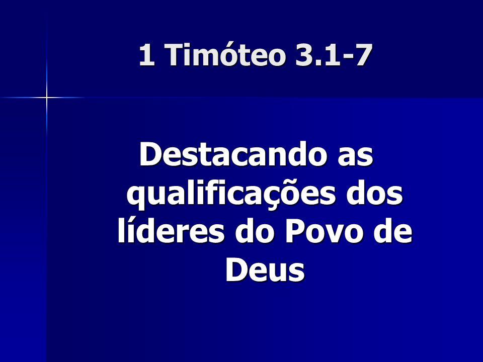 Destacando as qualificações dos líderes do Povo de Deus
