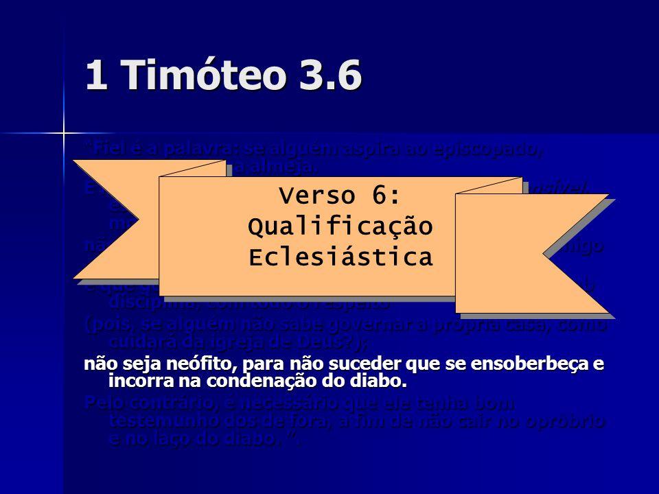 1 Timóteo 3.6 Verso 6: Qualificação Eclesiástica