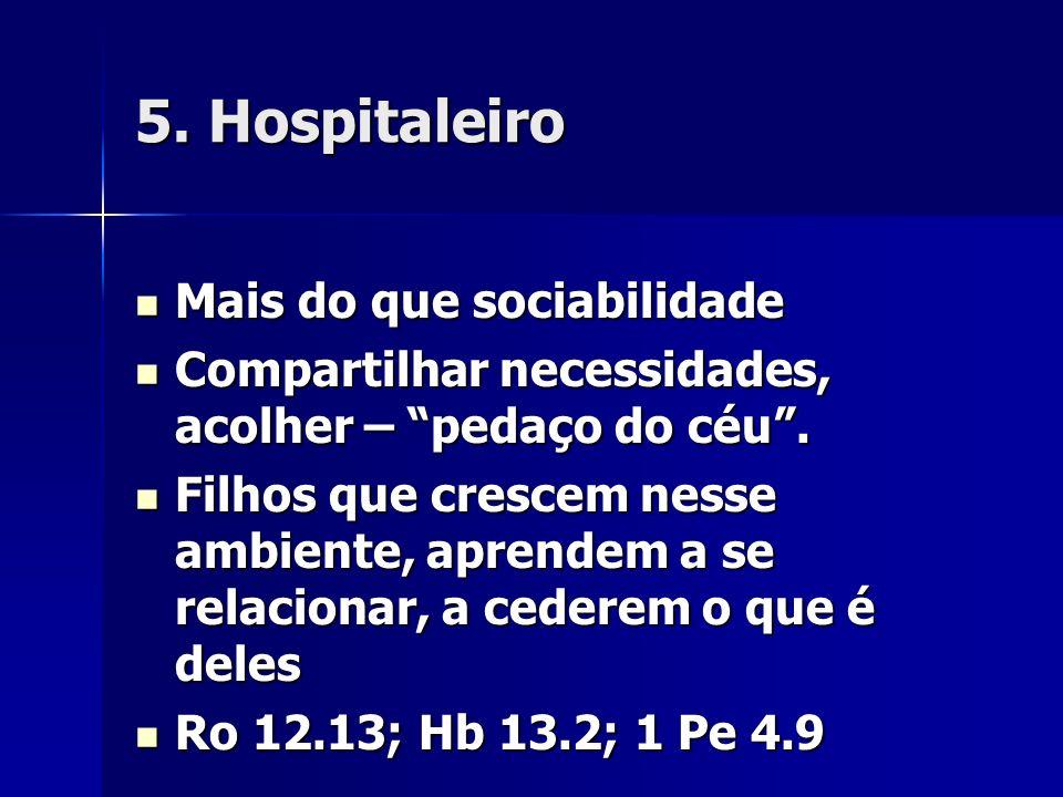 5. Hospitaleiro Mais do que sociabilidade