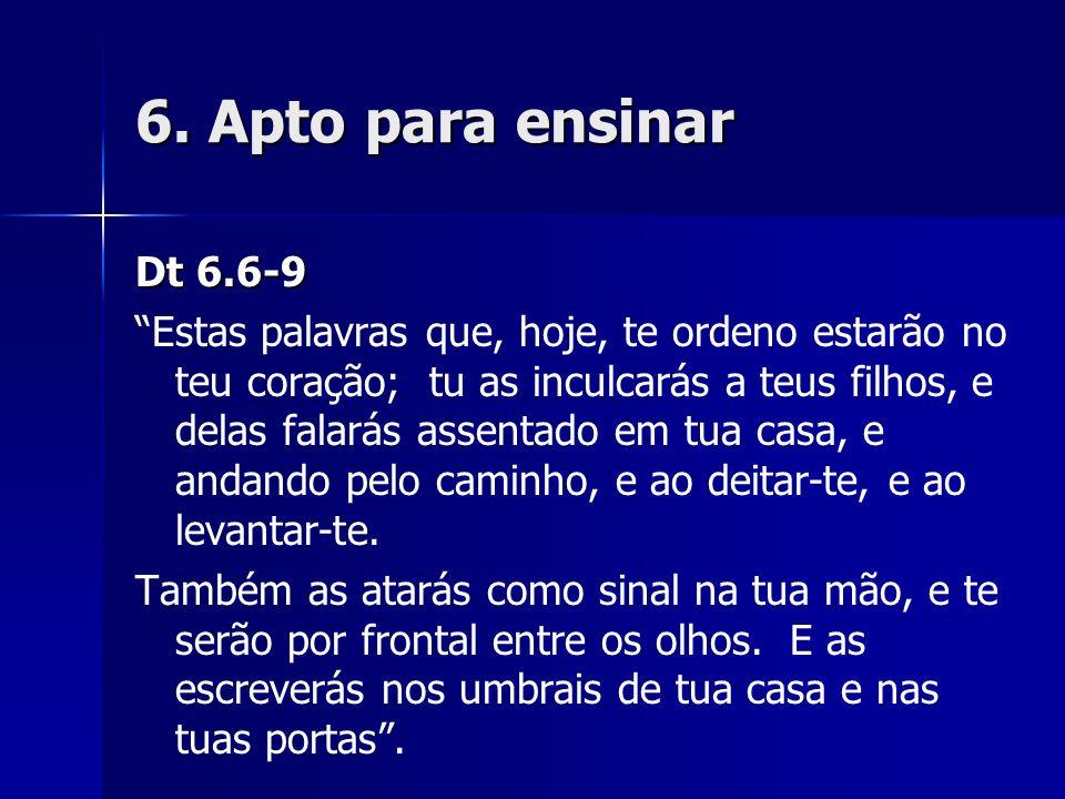 6. Apto para ensinar Dt 6.6-9.