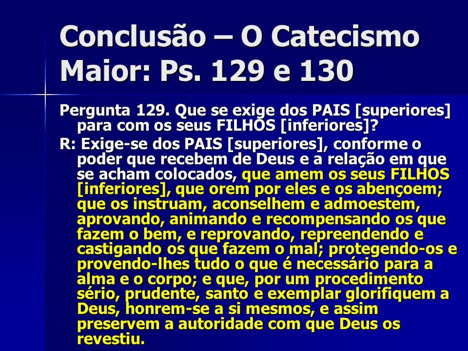 Conclusão – O Catecismo Maior: Ps. 129 e 130