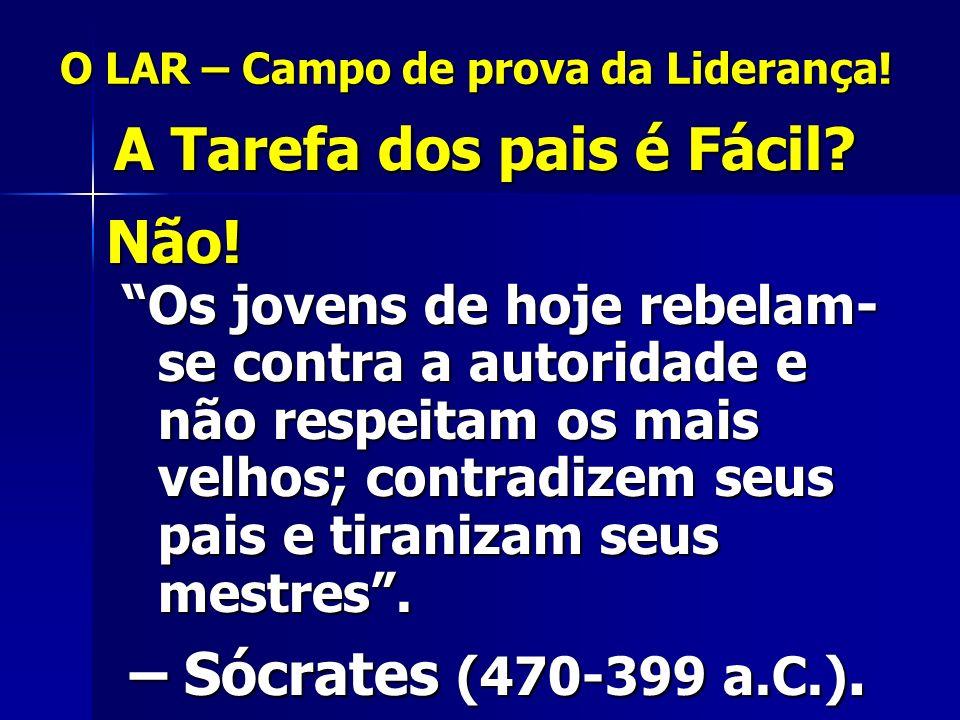 O LAR – Campo de prova da Liderança!