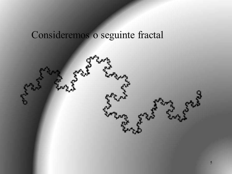 Consideremos o seguinte fractal