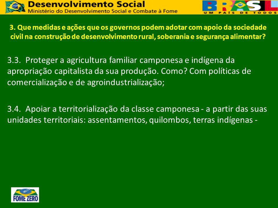 3. Que medidas e ações que os governos podem adotar com apoio da sociedade civil na construção de desenvolvimento rural, soberania e segurança alimentar