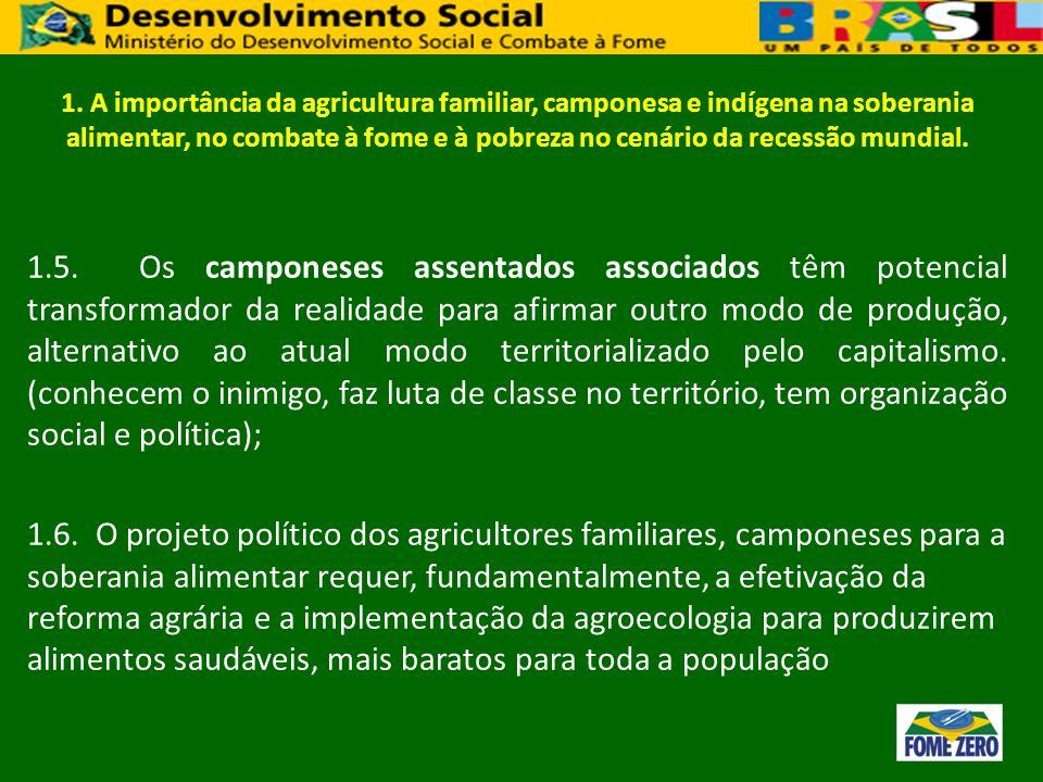 1. A importância da agricultura familiar, camponesa e indígena na soberania alimentar, no combate à fome e à pobreza no cenário da recessão mundial.