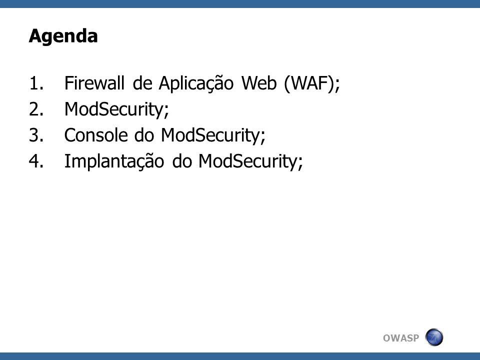Firewall de Aplicação Web (WAF); ModSecurity; Console do ModSecurity;