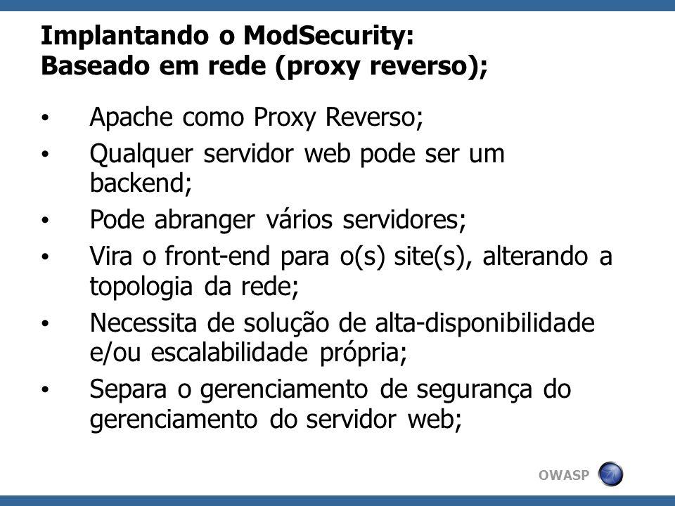 Implantando o ModSecurity: Baseado em rede (proxy reverso);