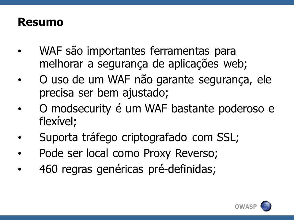 O uso de um WAF não garante segurança, ele precisa ser bem ajustado;