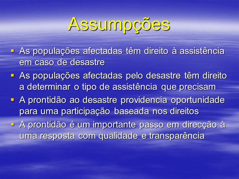 Assumpções As populações afectadas têm direito à assistência em caso de desastre.