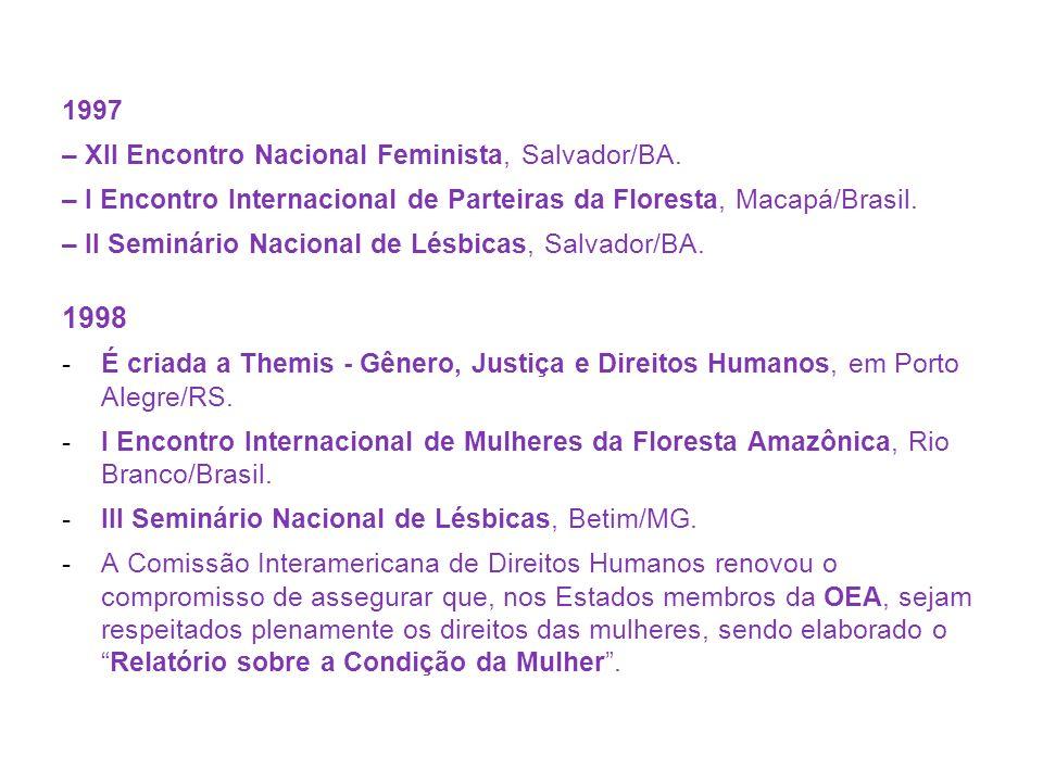 1998 1997 – XII Encontro Nacional Feminista, Salvador/BA.