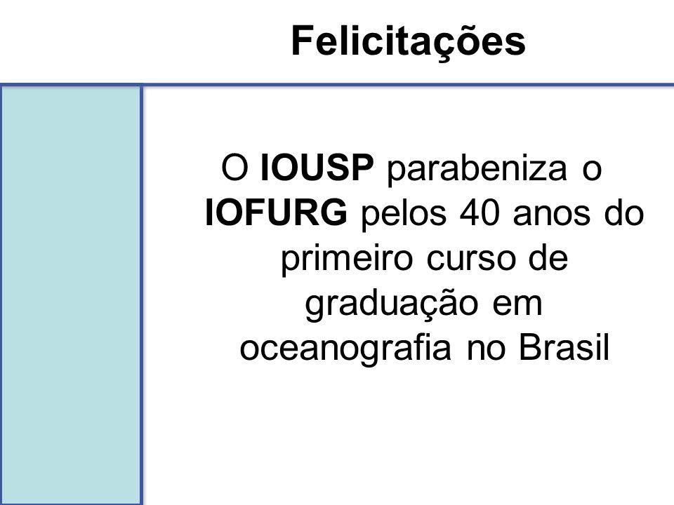FelicitaçõesO IOUSP parabeniza o IOFURG pelos 40 anos do primeiro curso de graduação em oceanografia no Brasil.