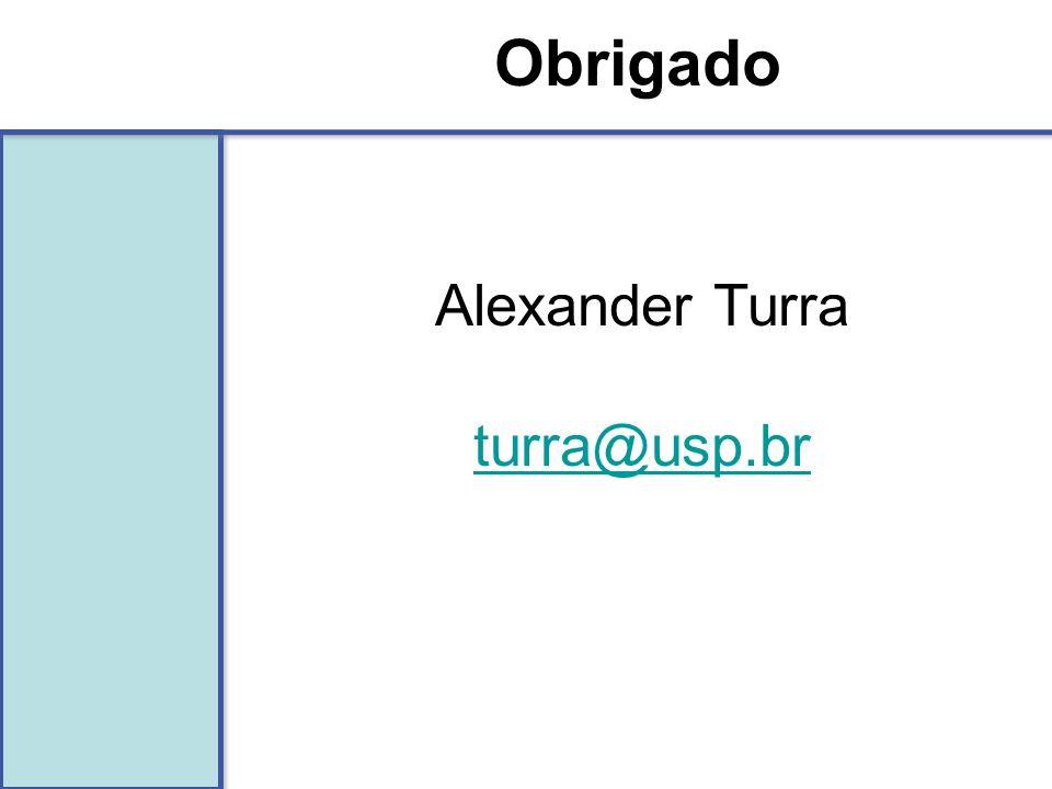 Obrigado Alexander Turra turra@usp.br