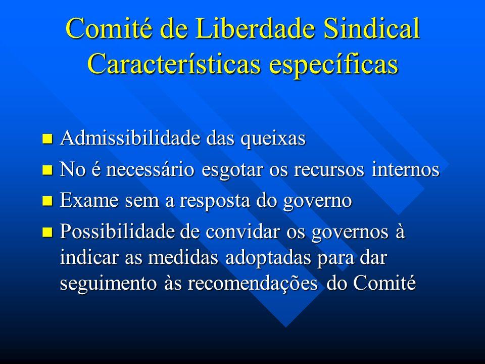 Comité de Liberdade Sindical Características específicas
