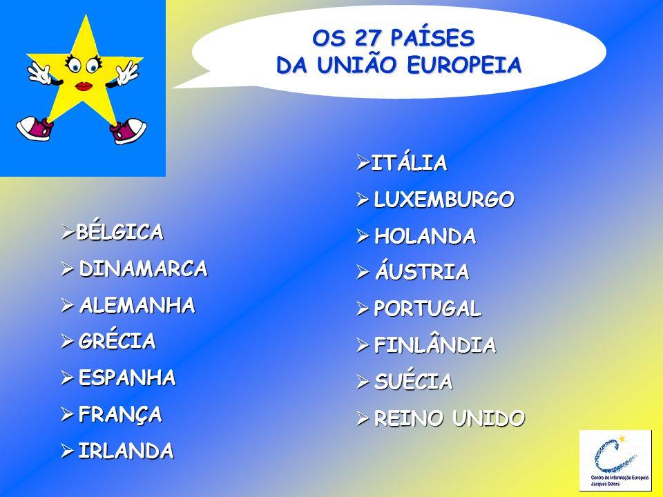 OS 27 PAÍSES DA UNIÃO EUROPEIA