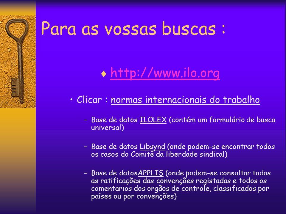 Para as vossas buscas : http://www.ilo.org