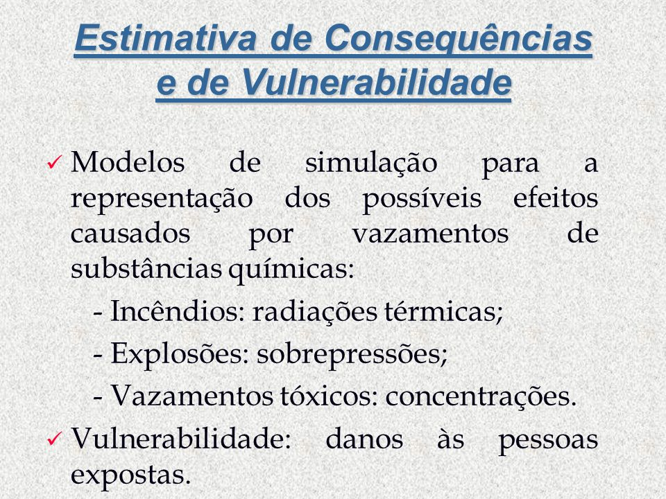 Estimativa de Consequências e de Vulnerabilidade