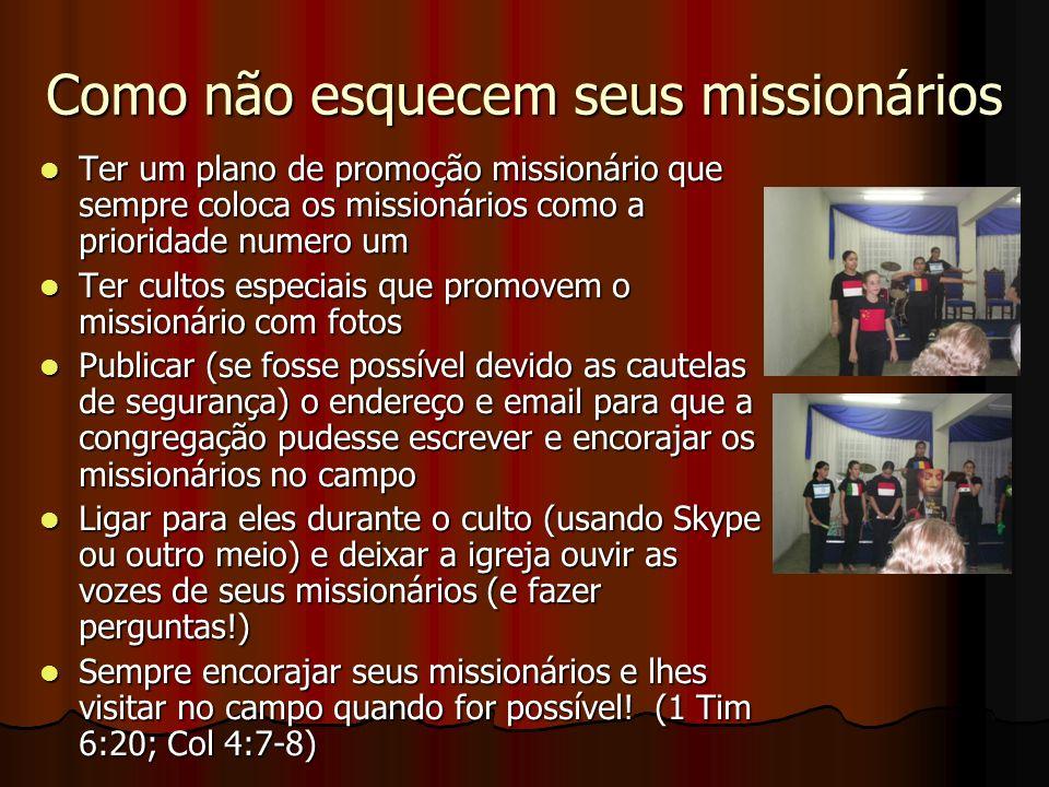 Como não esquecem seus missionários