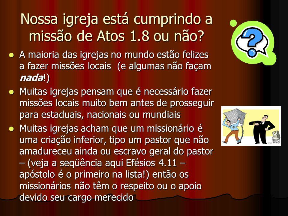 Nossa igreja está cumprindo a missão de Atos 1.8 ou não
