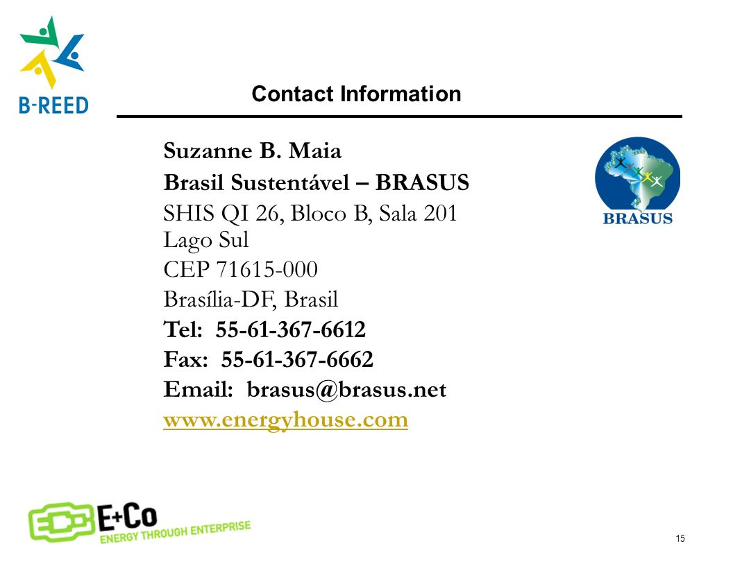 Brasil Sustentável – BRASUS SHIS QI 26, Bloco B, Sala 201 Lago Sul