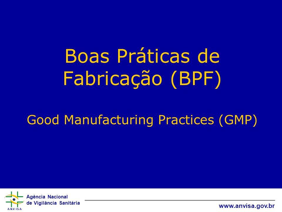 Boas Práticas de Fabricação (BPF) Good Manufacturing Practices (GMP)