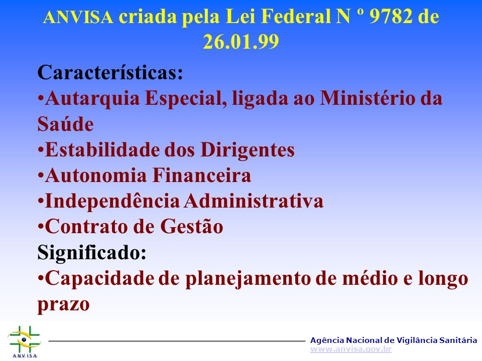 ANVISA criada pela Lei Federal N º 9782 de 26.01.99