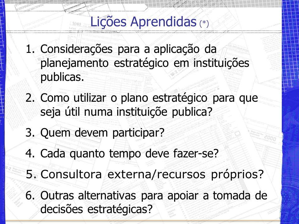 Lições Aprendidas (*) Considerações para a aplicação da planejamento estratégico em instituições publicas.