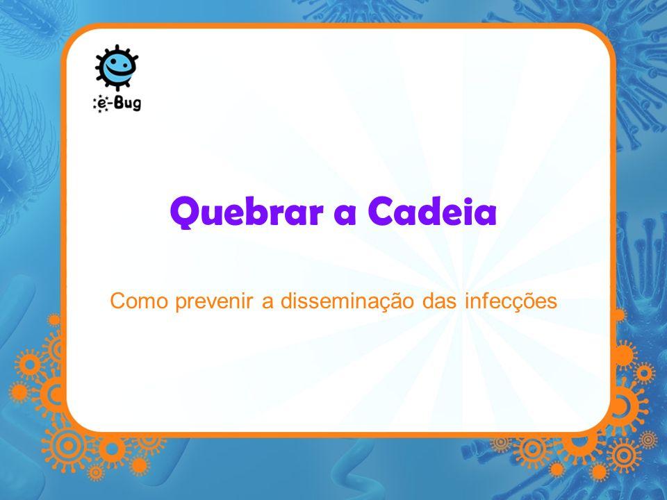 Como prevenir a disseminação das infecções