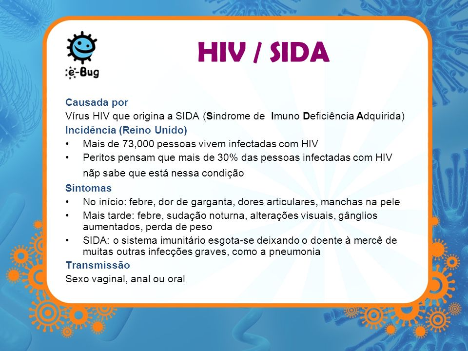 HIV / SIDACausada por. Vírus HIV que origina a SIDA (Sindrome de Imuno Deficiência Adquirida) Incidência (Reino Unido)