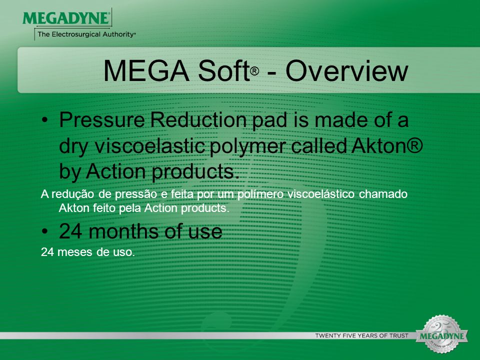 MEGA Soft® - OverviewPressure Reduction pad is made of a dry viscoelastic polymer called Akton® by Action products.