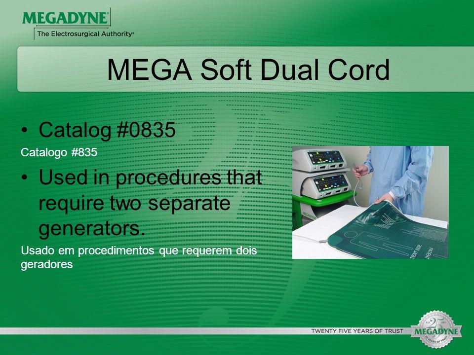 MEGA Soft Dual Cord Catalog #0835