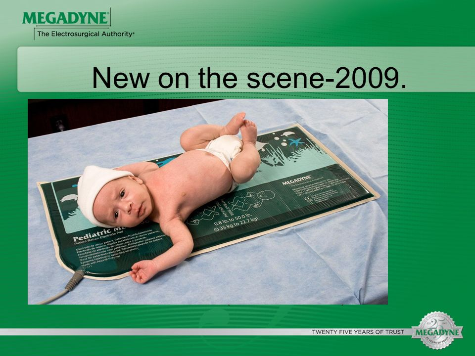 New on the scene-2009. Pediatric Mega Soft®