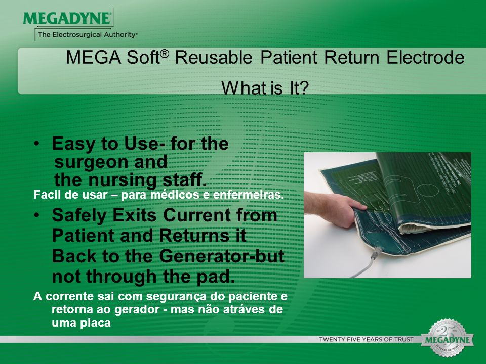MEGA Soft® Reusable Patient Return Electrode What is It