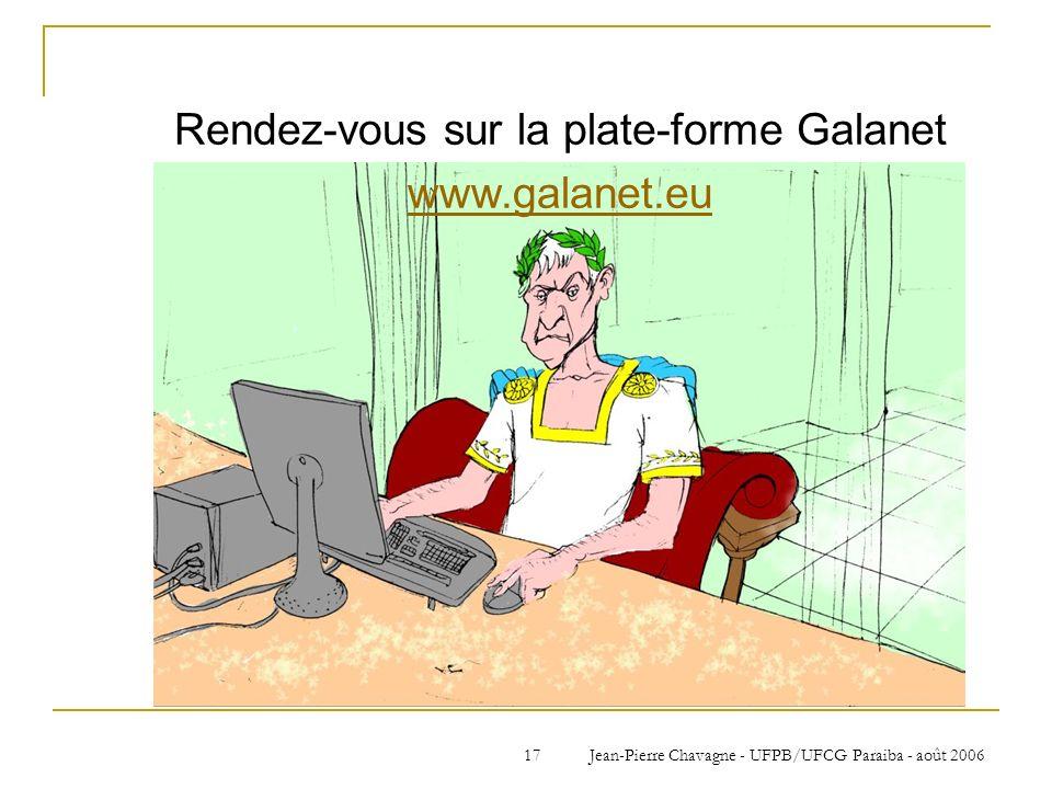 Rendez-vous sur la plate-forme Galanet www.galanet.eu