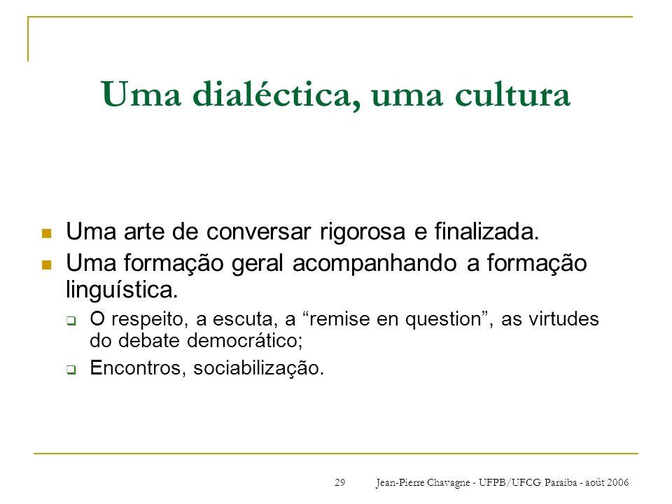 Uma dialéctica, uma cultura