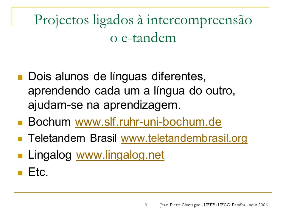 Projectos ligados à intercompreensão o e-tandem