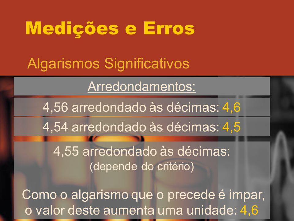 Medições e Erros Algarismos Significativos Arredondamentos: