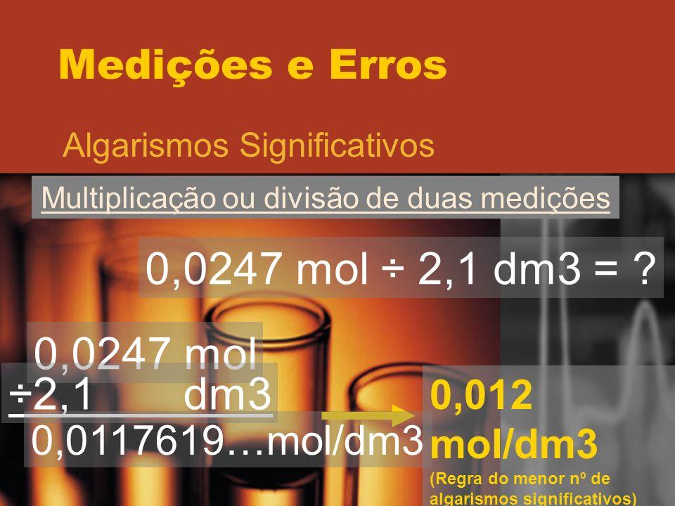 Multiplicação ou divisão de duas medições