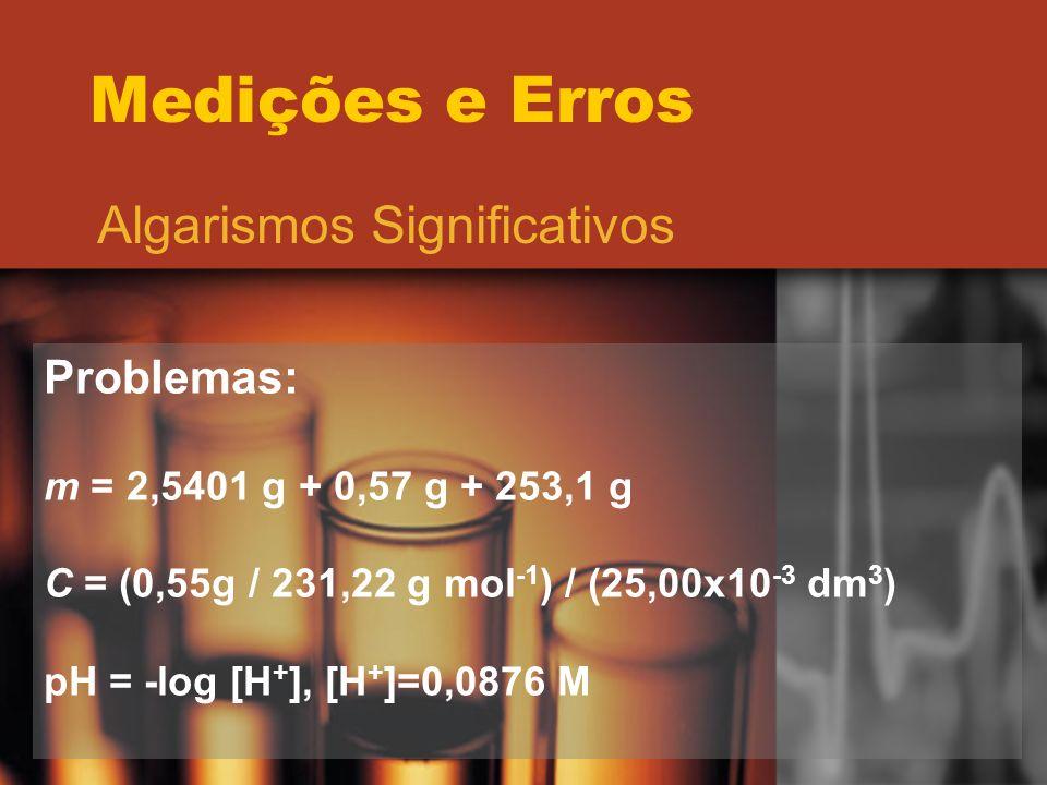 Medições e Erros Algarismos Significativos Problemas: