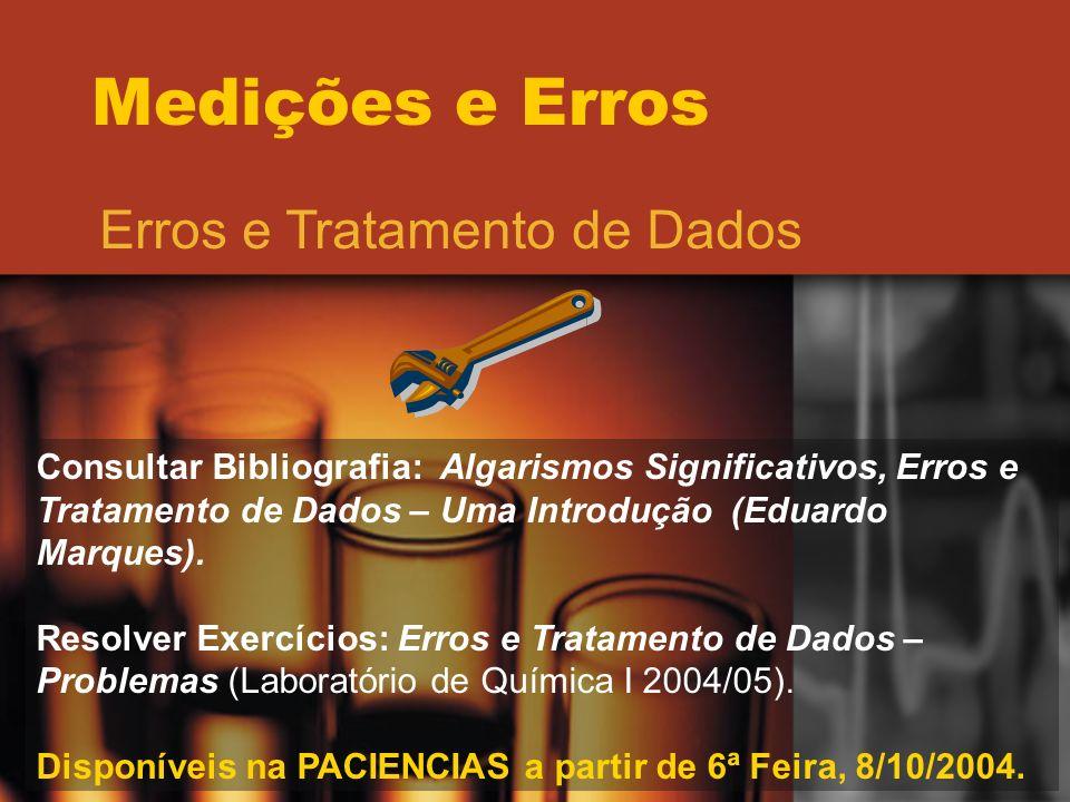 Medições e Erros Erros e Tratamento de Dados