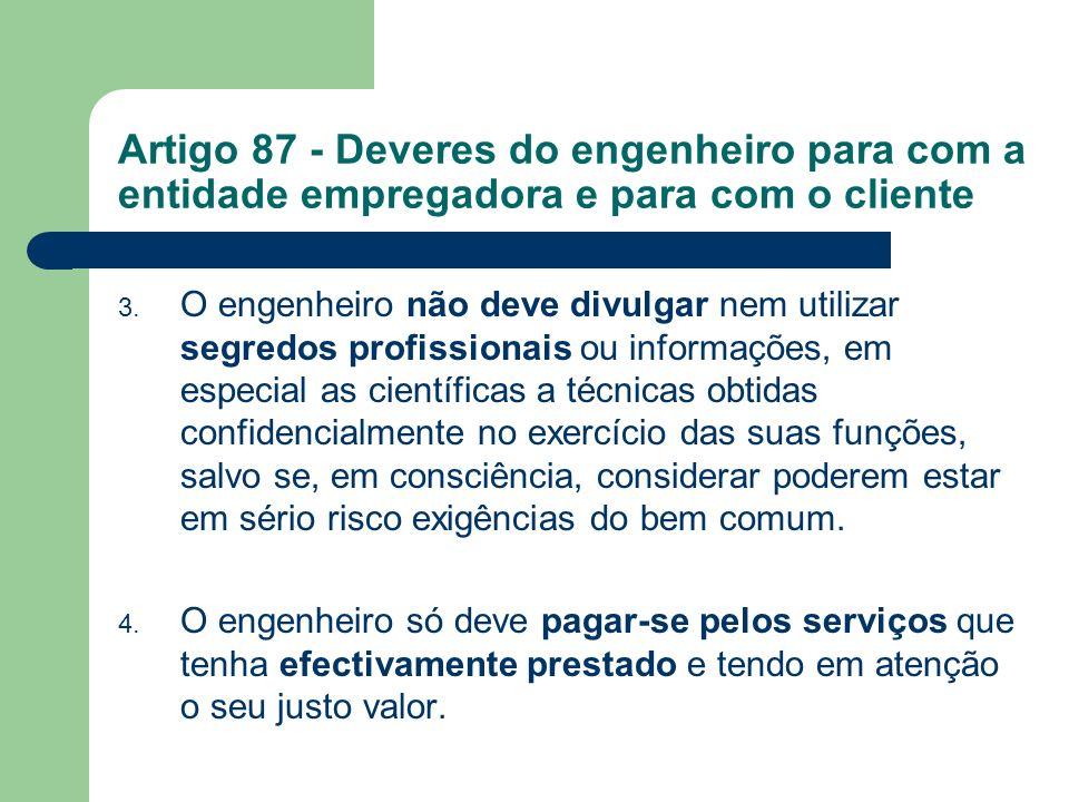 Artigo 87 - Deveres do engenheiro para com a entidade empregadora e para com o cliente