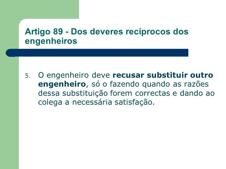 Artigo 89 - Dos deveres recíprocos dos engenheiros