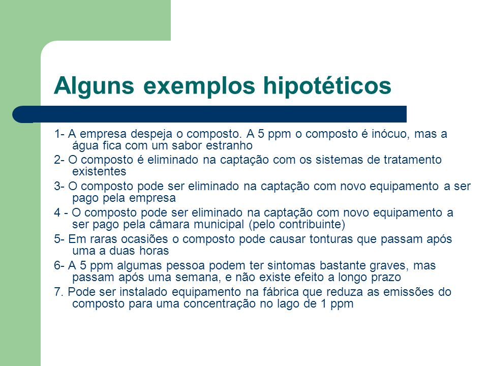 Alguns exemplos hipotéticos