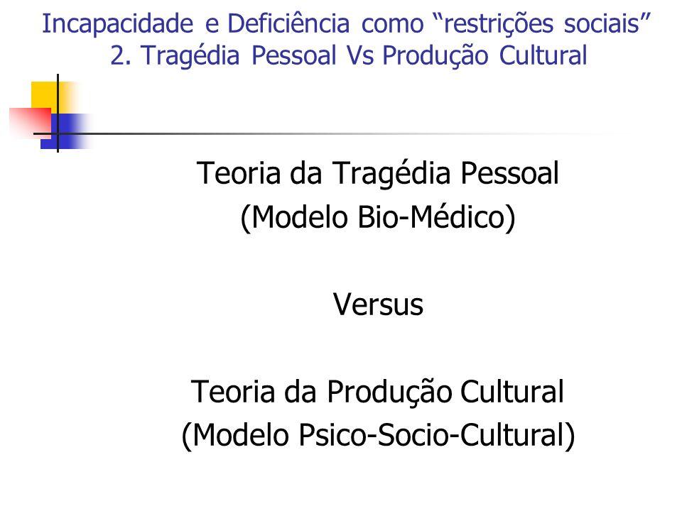Teoria da Tragédia Pessoal (Modelo Bio-Médico) Versus